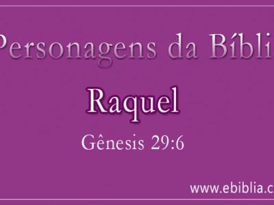 Quem foi Raquel na Bíblia?
